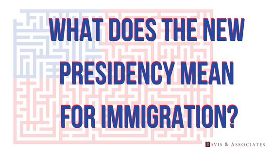 Trump Presidency and Immigration Plans | Dallas Lawyer | Davis & Associates