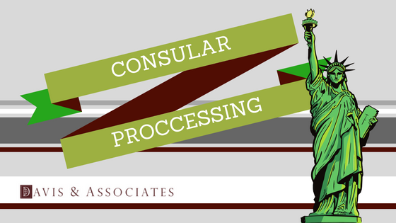 What is Consular Processing | Davis & Associates