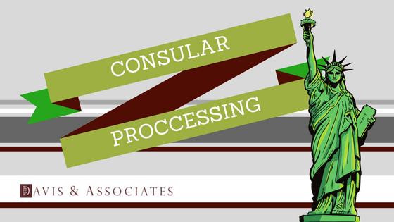 What is Consular Processing | Davis & Associates