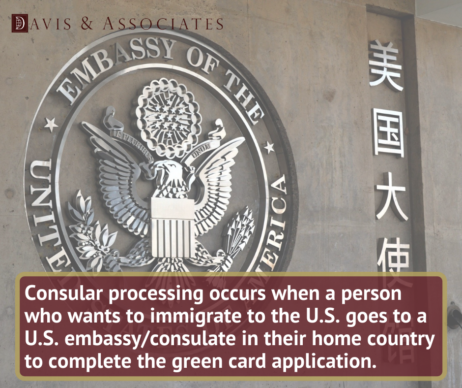 Consular Processing - Davis & Associates