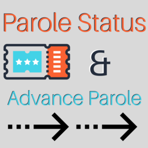 Parole Status Immigration Law | Dallas Immigration Lawyer | Davis & Associates