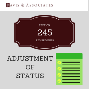 Section 245 Adjustment of Status | Dallas Immigration Attorney | Davis & Associates