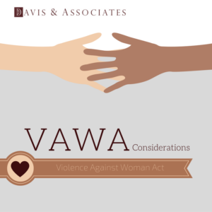 VAWA Considerations US Immigration | Dallas Immigration Attorney | Davis & Associates
