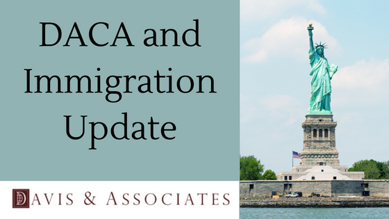 DACA and Immigration Update | Dallas Immigration Attorney | Davis & Associates