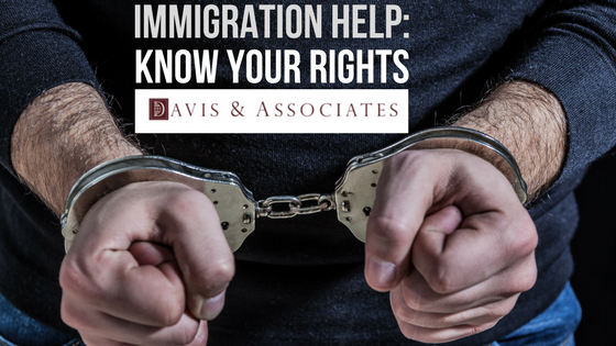 Immigration Help- Know Your Rights | Dallas Immigration Lawyer