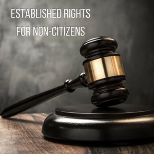 Non-Citizen Established Rights | Immigration Help | Dallas, TX