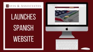 Davis & Associates Launch Spanish   Immigration Attorney   Dallas Fort Worth
