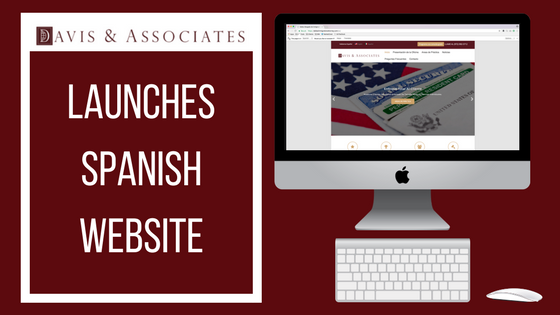 Davis & Associates Launch Spanish | Immigration Attorney | Dallas Fort Worth