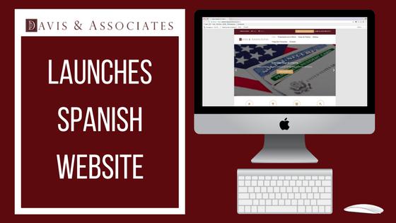 Davis & Associates Launch Spanish | Immigration Attorney | Dallas Fort Worth