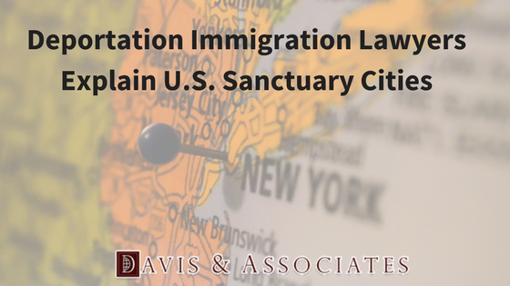 Deportation Immigration Lawyers Explain U.S. Sanctuary Cities