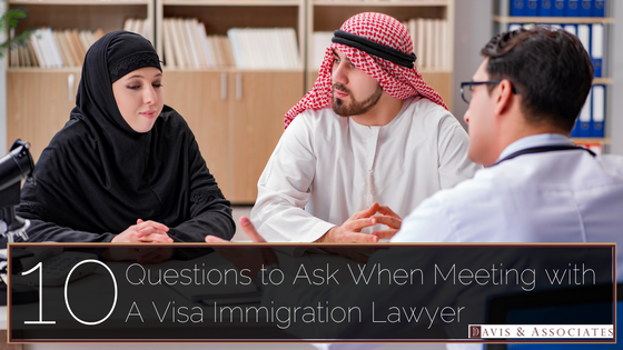 10 Questions to Ask When Meeting with A Family and Immigration Lawyer
