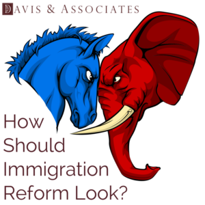 How Should Immigration Reform Look