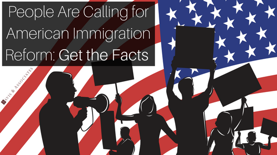 People Are Calling for American Immigration Reform- Get the Facts