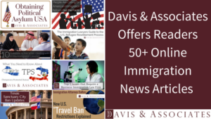 Davis & Associates Offers 50+ Online Immigration News Resources for Free