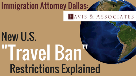 Immigration Attorney Dallas New Travel Ban Restrictions