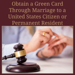 Obtain a Green Card Marriage to a Permanent Resident