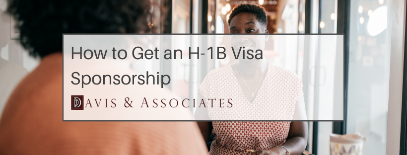 H1b Sponsorship - Davis & Associates - Immigration Law Firm