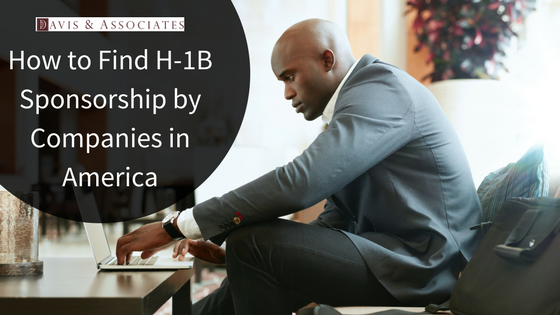 How to Find H-1B Sponsorship by Companies in America