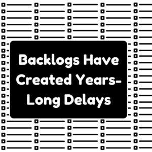 Backlogs Have Created Years-Long Delays
