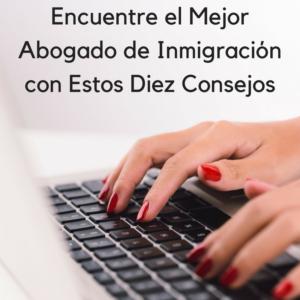 encuentre el mejor abogado de inmigración