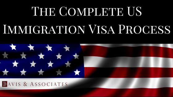 The Complete US Immigration Visa Process