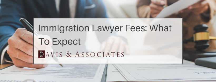 Common Immigration Lawyer Fees Explained