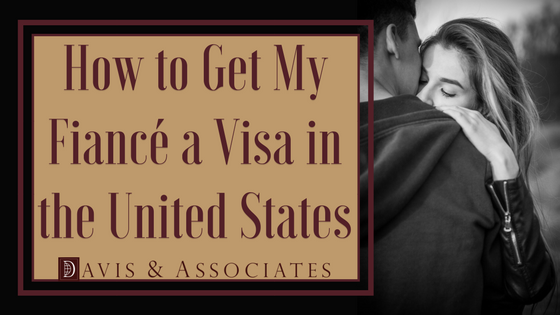 How to Get My Fiancé a Visa in the United States