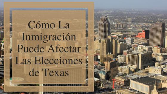 Cómo la inmigración puede afectar las elecciones de Texas