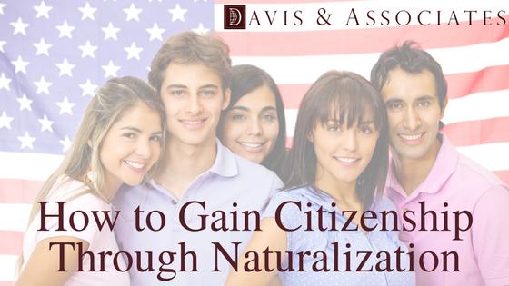How to Gain Citizenship Through Naturalization