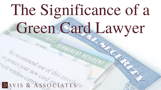 The Significance of a Green Card Lawyer