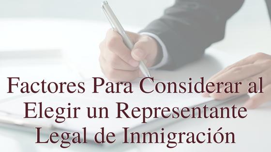 Factores Para Considerar al elegir un representante legal de inmigración