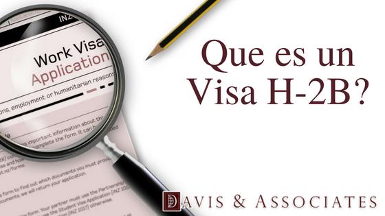 ¿Qué es una visa H-2B?