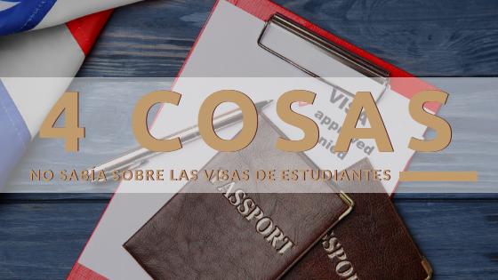 4 Cosas Sobre Visas De Estudiante Que No Sabías