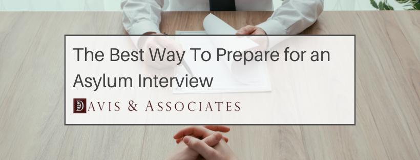 Preparing for Your Asylum Interview - Davis & Associates