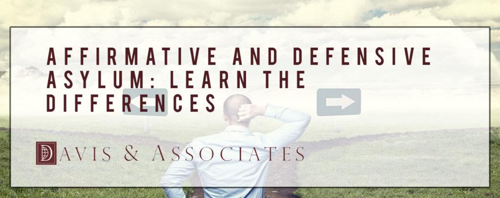 Affirmative and Defensive Asylum