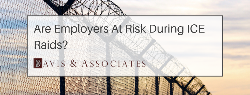Are Employers At Risk During ICE Raids?