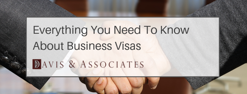 Everything You Need To Know About Business Visas