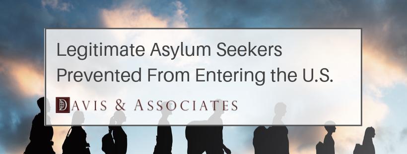 Legitimate Asylum Seekers Prevented From Entering the U.S.