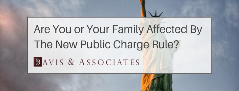 Are You or Your Family Affected By the New Public Charge Rule?