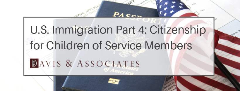 U.S Immigration: Citizenship for Children for Service Members