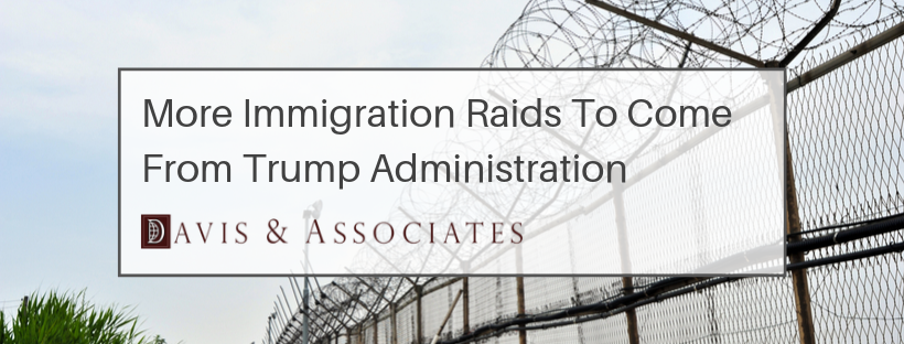 More Immigration Raids To Come From Trump Administration