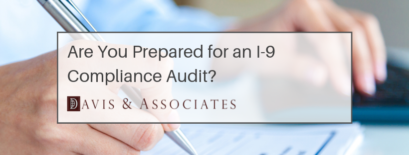 Are You Prepared For an I-9 Compliance Audit?