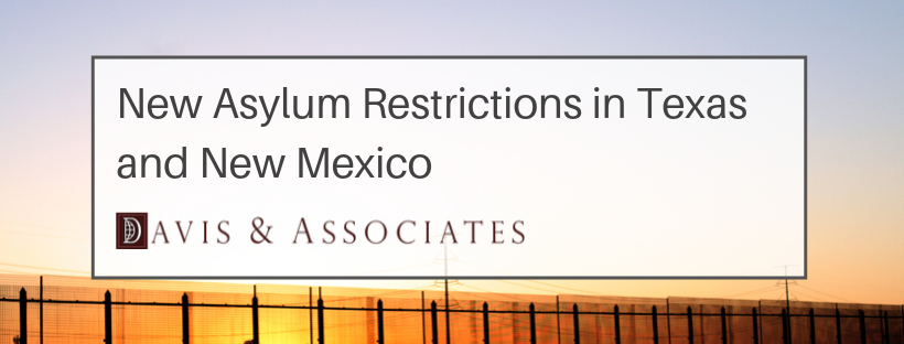 New Asylum Restrictions in Texas and New Mexico