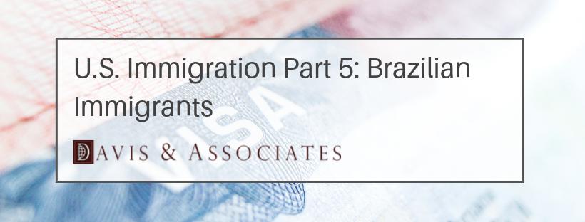 U.S. Immigration Part 5: Brazilian Immigrants