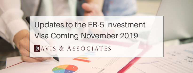 Changed to the EB-5 Investment Visa Program Coming November 2019