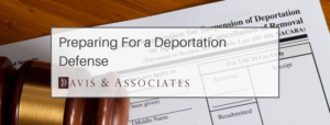 Deportation Defense - Davis & Associates
