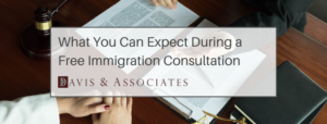 What Happens During a Free Consultation With an Immigration Attorney?