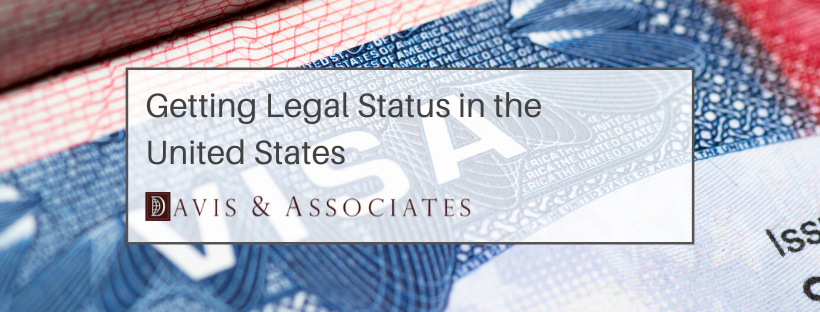 Undocumented Immigrants - Getting Legal Status - Davis & Associates