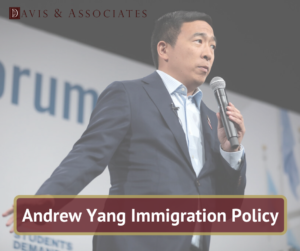 Andrew Yang Immigration Policy