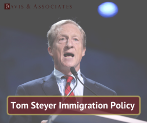Tom Steyer Immigration Policy